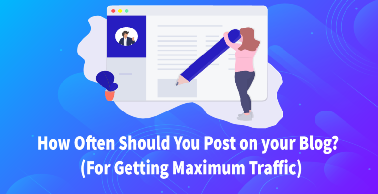 How Often Should You Post on your Blog? (For Getting Maximum Traffic)